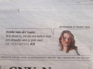 b64fb848a2767e Op mijn bureau ligt nog een oude krant. Omdat het opschrift rechtsboven van  dit exemplaar van Trouw mij trof. Femke van der Laan die in één zin  samenvat wat ...